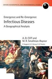 Infectious Diseases: A Geographical Analysis by A.D. Cliff