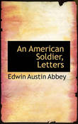 An American Soldier, Letters by Edwin Austin Abbey