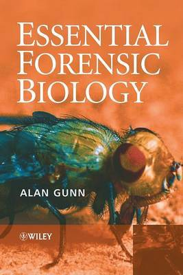 Essential Forensic Biology: Animals, Plants and Microorganisms in Legal Investigation by A. Gunn image