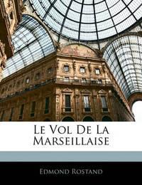 Le Vol de La Marseillaise by Edmond Rostand