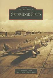 Selfridge Field by Deborah J Larsen