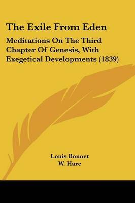 The Exile From Eden: Meditations On The Third Chapter Of Genesis, With Exegetical Developments (1839) by Louis Bonnet image