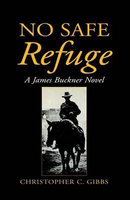No Safe Refuge by Christopher C Gibbs