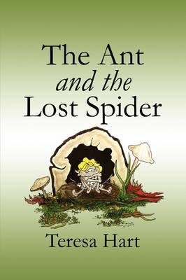 The Ant and the Lost Spider by Teresa Hart
