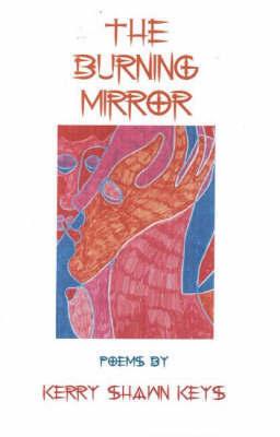 Burning Mirror by Kerry Shawn Keys