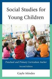 Social Studies for Young Children by Gayle Mindes