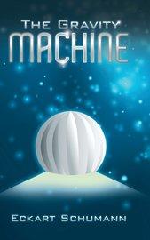 The Gravity Machine by Eckart Schumann