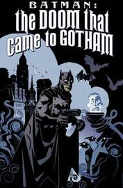 Batman The Doom That Came To Gotham by Mike Mignola