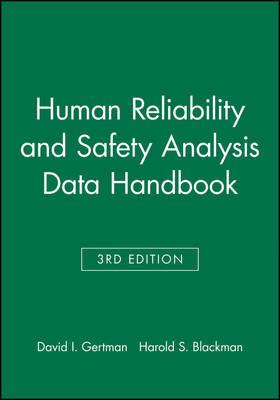 Human Reliability and Safety Analysis Data Handbook by David I. Gertman