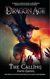 Dragon Age: The Calling (UK Ed.) by David Gaider