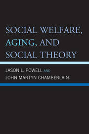 Social Welfare, Aging, and Social Theory by Jason L. Powell