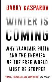 Winter Is Coming by Garry Kasparov