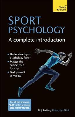 Sport Psychology: A Complete Introduction by John Perry image