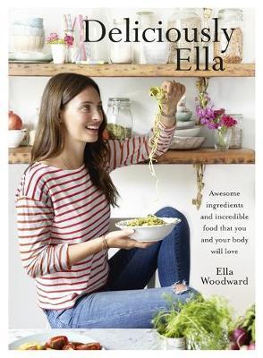 Deliciously Ella (UK Ed.) by Ella Mills Woodward