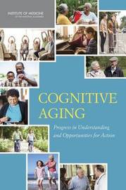 Cognitive Aging by Committee on the Public Health Dimensions of Cognitive Aging