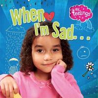 My Feelings: When I'm Sad by Moira Butterfield