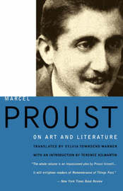 Marcel Proust on Art and Literature, 1896-1919 by Marcel Proust