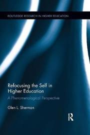 Refocusing the Self in Higher Education by Glen Sherman