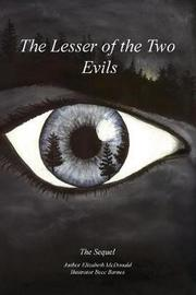 The Lesser of the Two Evils by Elizabeth L McDonald