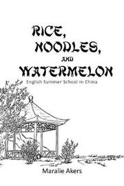 Rice, Noodles, and Watermelon by Maralie Akers image