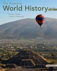 The Essential World History, Volume I: To 1800 by William J Duiker