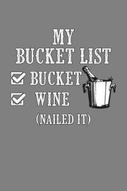My Bucket List Bucket Wine Nailed It by Books by 3am Shopper image