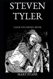 Steven Tyler Calm Coloring Book by Mary Evans