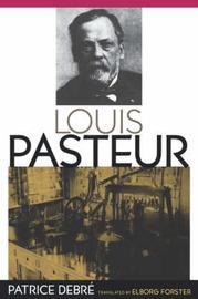 Louis Pasteur by Patrice Debre