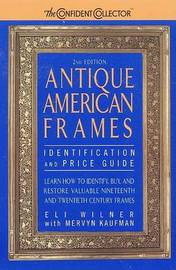 Antique American Frames: Identification and Price Guide by Eli Wilner image