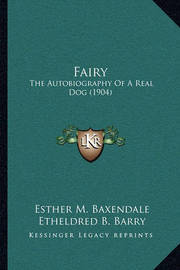 Fairy: The Autobiography of a Real Dog (1904) by Esther M Baxendale