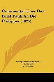 Commentar Uber Den Brief Pauli an Die Philipper (1827) by Georg Friedrich Heinrich Rheinwald