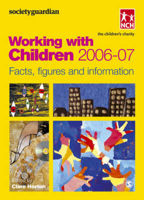 SocietyGuardian Working with Children: Facts, Figures and Information: 2006-7