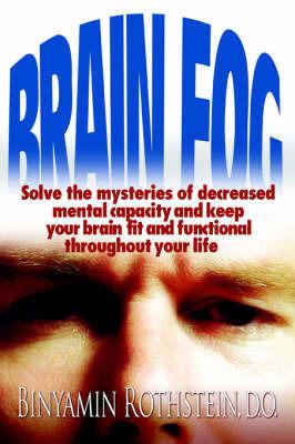 Brain Fog by Binyamin Rothstein D.O.