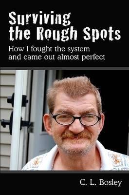 Surviving the Rough Spots by C. L. Bosley
