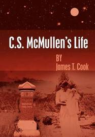 C.S. McMullen's Life by James T. Cook image
