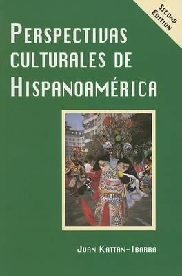 Perspectivas Culturales De Hispanoamerica by J Kattan Ibarra
