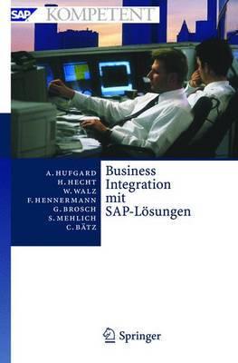 Business Integration Mit SAP-Losungen: Potenziale, Geschaftsprozesse, Organisation Und Einfuhrung by Andreas Hufgard