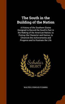 The South in the Building of the Nation by Walter Lynwood Fleming image