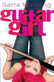 Guitar Girl by Sarra Manning image
