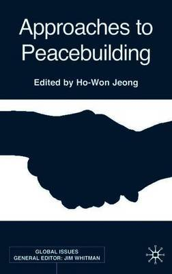Approaches to Peacebuilding by Ho-Won Jeong