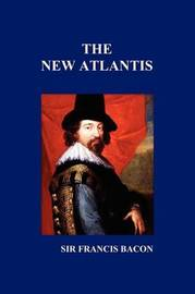francis bacon the new atlantis essay Francis bacon's new atlantis : it was placed with a number of other philosophical essays that bacon had written to convey the works of francis bacon.