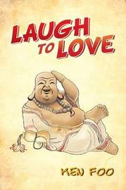 Laugh to Love by Ken Foo