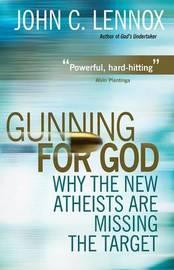 Gunning for God by John C Lennox