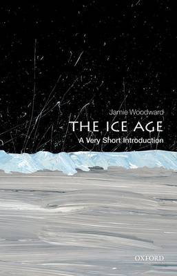 The Ice Age: A Very Short Introduction by Jamie Woodward image