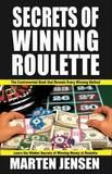 Secrets of Winning Roulette by Marten Jensen