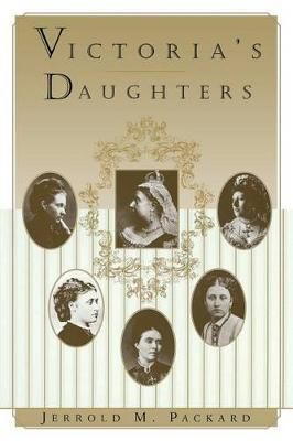 Victoria's Daughters by Jerrold M Packard image