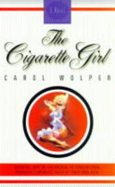 The Cigarette Girl by Carol Wolper image