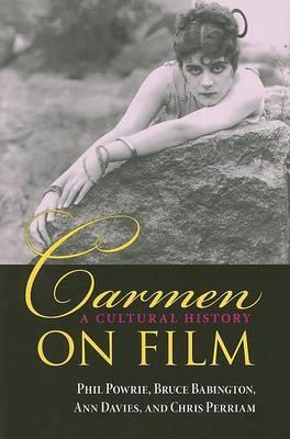 Carmen on Film by Phil Powrie