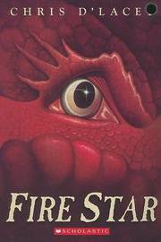 Fire Star (Last Dragon Chronicles #3) (US Ed.) by Chris D'Lacey