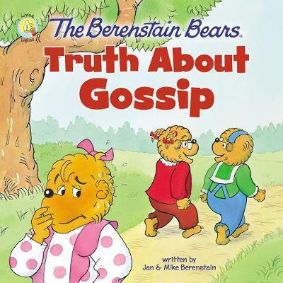 The Berenstain Bears Truth About Gossip by Jan Berenstain